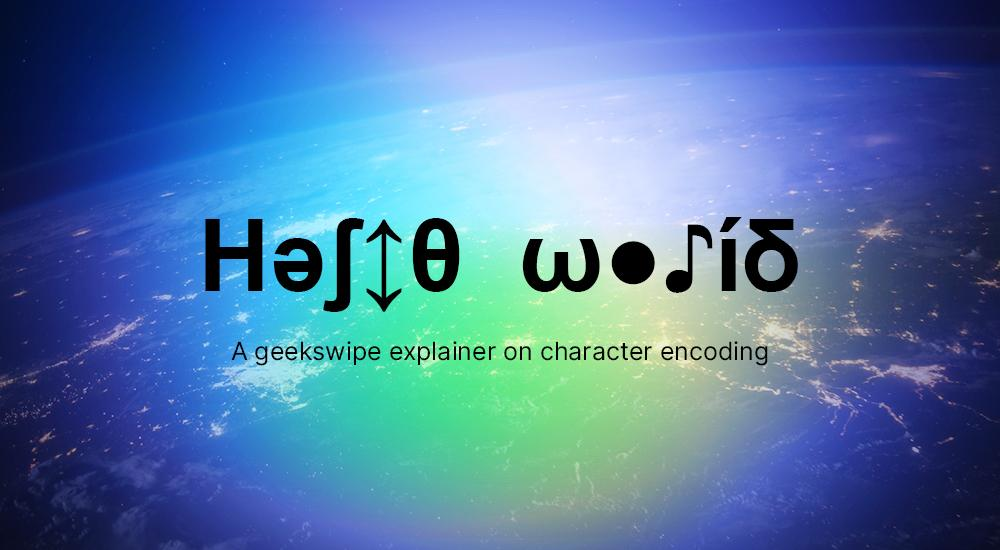 The text hello world written as 'Həʃ↕θ ω●♪íδ' with earth in the background to represent different characters from the world.