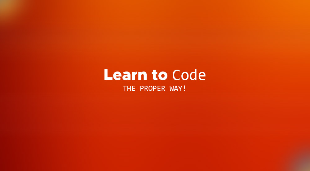 Learn to code - the proper way.
