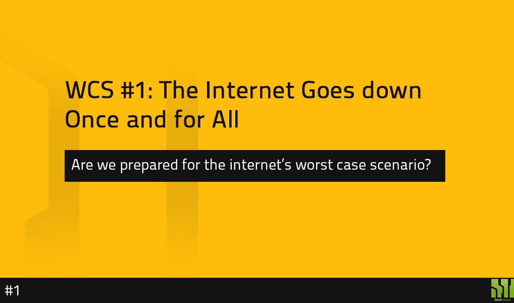 Geekswipe_WCS_Internet_Goes_Down_Res_Main1