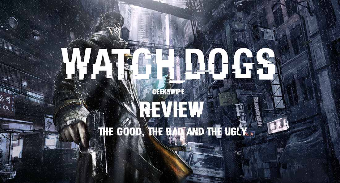 Geekswipe_Watch_Dogs_Review_Res_1