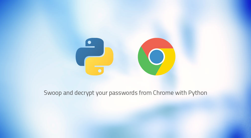 Decrypt Chrome Password Using Python - Geekswipe